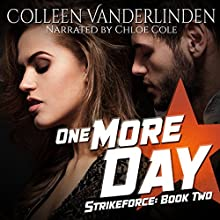 One More Day: StrikeForce, Book 2 Audiobook by Colleen Vanderlinden Narrated by Chloe Cole