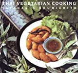 Thai Vegetarian Cooking (1862055807) by Vatcharin Bhumichitr