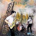 A Dream of Jazz | Kim Maerkl