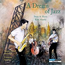A Dream of Jazz Performance by Kim Maerkl Narrated by August Zirner