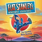 Flat Stanley's Worldwide Adventures #3: The Japanese Ninja Surprise | Jeff Brown
