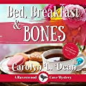 Bed, Breakfast, and Bones: A Ravenwood Cove Cozy Mystery Audiobook by Carolyn Dean Narrated by Gail Hedrick
