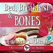 Bed, Breakfast, and Bones: A Ravenwood Cove Cozy Mystery | Carolyn Dean