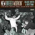 New Breed Workin. Blues With A Rhythm