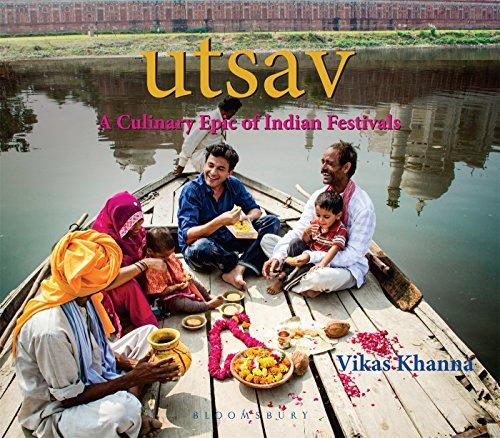 UTSAV: A Culinary Epic of Indian Festivals, by Vikas Khanna