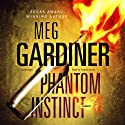 Phantom Instinct (       UNABRIDGED) by Meg Gardiner Narrated by Angela Brazil