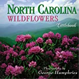 North Carolina Wildflowers (North Carolina Littlebooks) (1565793528) by Humphries, George