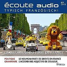 Écoute audio - La caravane du Tour de France. 07/2015: Französisch lernen Audio - Die Werbekarawande der Tour de France (       ungekürzt) von  div. Gesprochen von:  div.