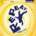 Repeat (       UNABRIDGED) by Neal Pollack Narrated by Jeff Cummings