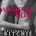 Addicted to You: Addicted, Book 1 (       UNABRIDGED) by Krista Ritchie, Becca Ritchie Narrated by Erin Mallon