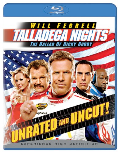 Talladega Nights: The Ballad of Ricky Bobby (Unrated and Uncut) [Blu-ray]