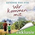 Wir kommen mit Hörbuch von Catherine Ryan Hyde Gesprochen von: Elke Schützhold