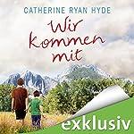 Wir kommen mit | Catherine Ryan Hyde