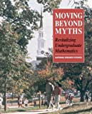 img - for Moving Beyond Myths: Revitalizing Undergraduate Mathematics book / textbook / text book