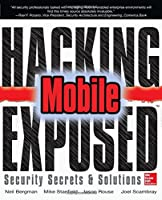 Hacking Exposed Mobile: Security Secrets & Solutions Front Cover