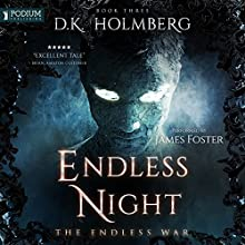 Endless Night: The Endless War, Book 3 Audiobook by D. K. Holmberg Narrated by James Foster