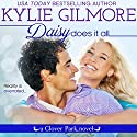 Daisy Does It All: Clover Park, Book 2 Audiobook by Kylie Gilmore Narrated by Charles Lawrence