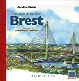 Brest : Esquisses d'une ville