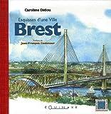 echange, troc Caroline Didou - Brest : Esquisses d'une ville