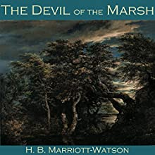 The Devil of the Marsh Audiobook by H. B. Marriott-Watson Narrated by Cathy Dobson