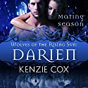 Darien: Wolves of the Rising Sun, Book 6 Audiobook by Kenzie Cox Narrated by Elena Wolfe, Jeffrey Kafer