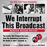 We Interrupt This Broadcast: The Events That Stopped Our Lives...from the Hindenburg to the Death of John F. Kennedy Jr. (2nd Edition) (1570715351) by Garner, Joe