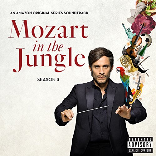 Mozart in the Jungle, Season 3 (An Amazon Original Series Soundtrack) [Explicit] (Classical Mozart compare prices)