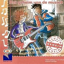 Het geheim van de muziek Audiobook by Hans Kuyper, Anna Woltz, Haye Van der Heyden, Tamara Bos Narrated by Joep Dorren, Magali de Frémery