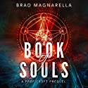 Book of Souls: A Prof Croft Prequel Audiobook by Brad Magnarella Narrated by James Patrick Cronin