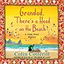 Grandad, There's a Head on the Beach: A Jimm Juree Mystery, Book 2 Audiobook by Colin Cotterill Narrated by Kim Mai Guest