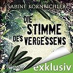 Die Stimme des Vergessens (Kristina Mahlo 2) | Sabine Kornbichler
