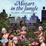 Mozart in the Jungle: Sex, Drugs, and...