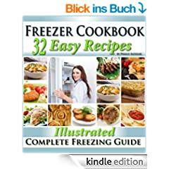 Freezer Cookbook: Complete Freezer Meals Cookbook with Illustrated Make Ahead Lunch & Dinner Recipes (English Edition)