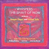 Whispers - The Spirit of NOW: Affirmational Soundtracks for Positive Learning | [Eckhart Tolle, Deepak Chopra]
