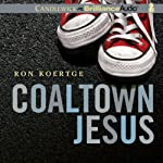 Coaltown Jesus | Ron Koertge