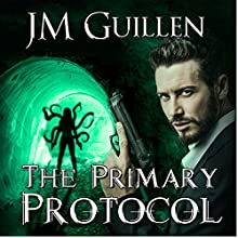 Primary Protocol: The Dossiers of Asset 108, Book 2 Audiobook by JM Guillen Narrated by Joel Richards