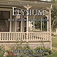 Elysium: Plantation Series, Book 4 Audiobook by Gretchen Craig Narrated by Allyson Johnson