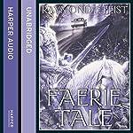 Faerie Tale | Raymond E. Feist