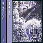 Faerie Tale | [Raymond E. Feist]