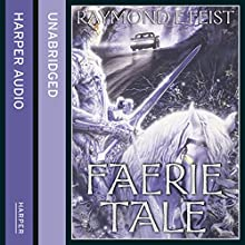 Faerie Tale (       UNABRIDGED) by Raymond E. Feist Narrated by Tim Flavin