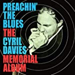 Preachin' The Blues ~ The Cyril Davie...