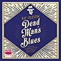 Dead Man's Blues Audiobook by Ray Celestin Narrated by Christopher Ragland