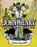 img - for John Henry vs. the Mighty Steam Drill (American Folk Legends) book / textbook / text book