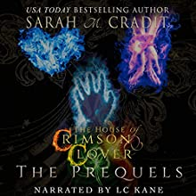 The House of Crimson & Clover: The Prequels: A House of Crimson & Clover Boxed Set | Livre audio Auteur(s) : Sarah M. Cradit Narrateur(s) : LC Kane