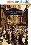 Early Wall Street: 1830-1940 (Images...