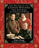 The Wisdom of the Chinese Kitchen: Classic Family Recipes for Celebration and Healing (English Edition)