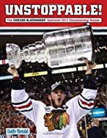 Unstoppable!: The Chicago Blackhawks' Dominant 2013 Championship Season
