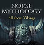 Norse Mythology: All about Vikings: N...