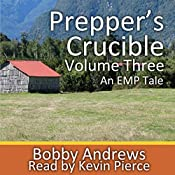 Prepper's Crucible, Volume 3: An EMP Tale | Bobby Andrews
