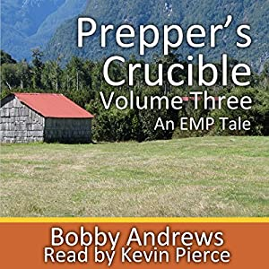 Prepper's Crucible, Volume 3: An EMP Tale Audiobook